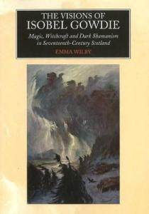 412-the_visions_of_isobel_gowdie_magic_witchcraft_and_dark_shamanism_in_seventeenth-century_scotland