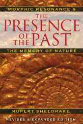 the_presence_of_the_past_morphic_resonance_and_the_memory_of_nature-sheldrake_rupert-15105071-frnt