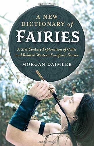 A Review of Morgan Daimler's 'A New Dictionary of Fairies'